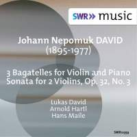 David: Sonata for 2 Violins, Op. 32 No. 3 & 3 Bagatelles for Violin & Piano