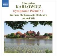 Karlowicz - Symphonic Poems Volume 1