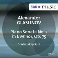 Glazunov: Piano Sonata No. 2 in E Minor, Op. 75