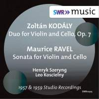 Kodály: Duo for Violin & Cello, Op. 7 - Ravel: Sonata for Violin & Cello, M. 73