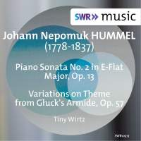 Hummel: Piano Sonata No. 2 & Variations on Theme from Gluck's Armide