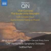 Qin: Violin Concerto 'The Border of the Mountains', Cello Concerto 'Dawn', Suona Concerto 'Calling the Phoenix'