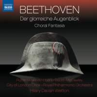 Beethoven: Der glorreiche Augenblick & Choral Fantasia