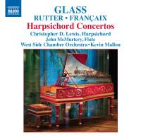 Glass, Rutter & Françaix: Harpsichord Concertos