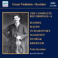 Kreisler: The Complete Recordings Volume 6