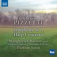 Pizzetti: Symphony In A & Harp Concerto