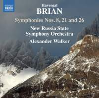 Havergal Brian: Symphonies Nos. 8, 21 & 26