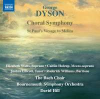 George Dyson: Choral Symphony & St. Paul's Voyage to Melita