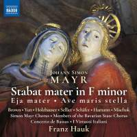 Mayr: Stabat Mater in F minor, Eja mater & Ave maris stella
