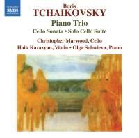 BorisTchaikovsky: Piano Trio, Cello Sonata & Solo Cello Suite