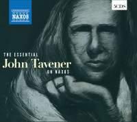 The Essential John Tavener on Naxos