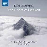 Ēriks Ešenvalds: The Doors of Heaven