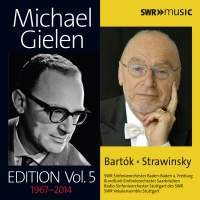 Michael Gielen Edition Vol. 5: Bartok/Strawinsky