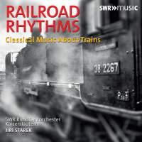 Railway Rhythms: Classical Music About Trains