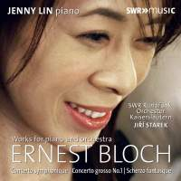 Bloch: Works For Piano & Orchestra