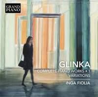 Glinka: Complete Piano Works, Vol. 1 - Variations
