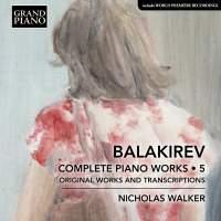 Balakirev: Complete Piano Works, Vol. 5