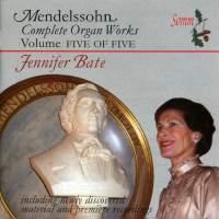 Mendelssohn - Complete Organ Works Volume 5