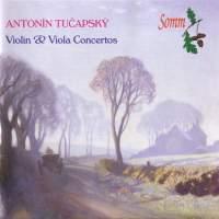 Antonin Tucapský: Violin concerto & Viola Concerto