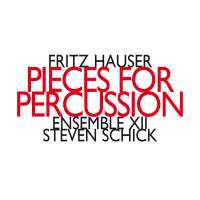 Fritz Hauser: Pieces for Percussion