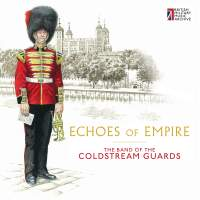 Echoes of Empire: Band of the Coldstream Guards