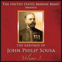 The Heritage of John Philip Sousa, Vol. 3
