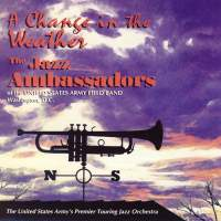United States Army Field Band: A Change in the Weather