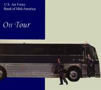 United States Air Force Band of Mid-America: On Tour
