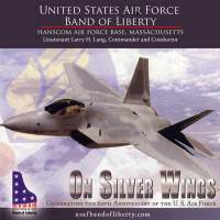 United Staets Air Force Band of Liberty: On Silver Wings