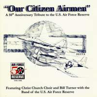 United States Air Force Reserve Band: Our Citizen Airmen