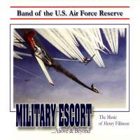 United States Air Force Reserve Band: Military Escort … Above and Beyond