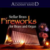 United States Air Force Academy Band: Fireworks For Brass and Organ