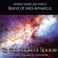 United States Air Force Band of Mid-America: To the Edge of Space