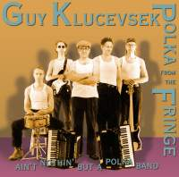 Klucevsek: Polka from the Fringe