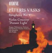 Vasks: Symphony No. 2 & Violin Concerto 'Distant Light'