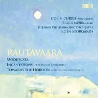 Rautavaara: Modificata, Towards the Horizon & Incantations