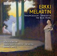 Melartin: Traumgesicht, Marjatta & The Blue Pearl