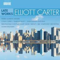 Elliott Carter: Late Works