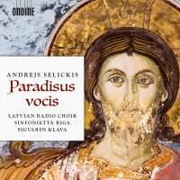 Andrejs Selickis: Paradisus vocis