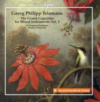 Telemann: The Grand Concertos For Mixed Instruments, Vol. 5