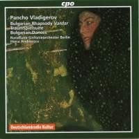 Vladigerov: Rhapsody Vardar Op. 16, etc.