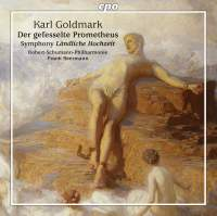 Goldmark: Prometheus Bound Overture & Rustic Wedding Symphony