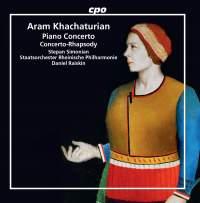 Aram Khachaturian: Piano Concerto&#x3B; Concerto-Rhapsody