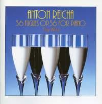 Reicha, A: Fugues (36) for Piano, Op. 36