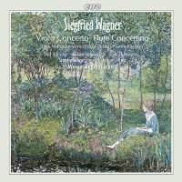 Siegfried Wagner: Violin Concerto & Flute Concertino
