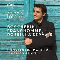 Boccherini, Franchomme Rossini & Servais: Virtuoso Music for Cello and Strings