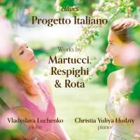 Progetto Italiano: Works of Martucci, Respighi & Rota