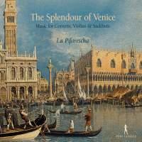 The Splendour Of Venice: Music for Cornetts, Violins & Sackbuts