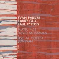 Music for David Mossman (Live at Vortex London)