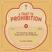 A Toast to Prohibition: All-American Songs of Temperance & Temptation